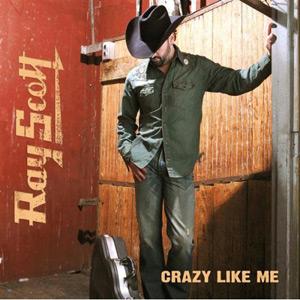 Ray Scott - Crazy Like Me